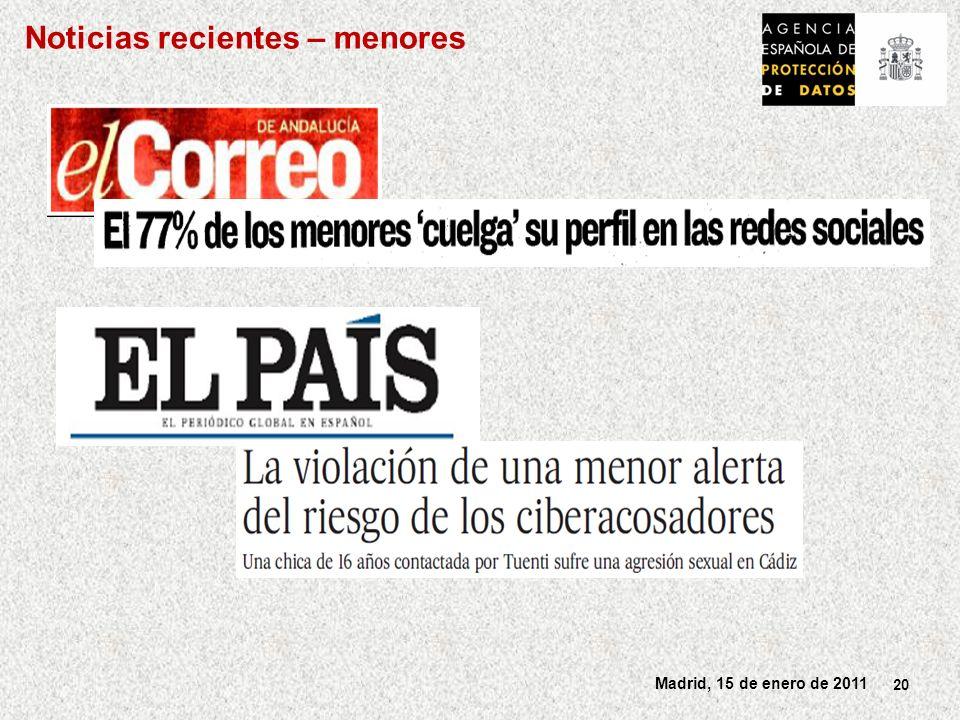 20 Madrid, 15 de enero de 2011 Noticias recientes – menores