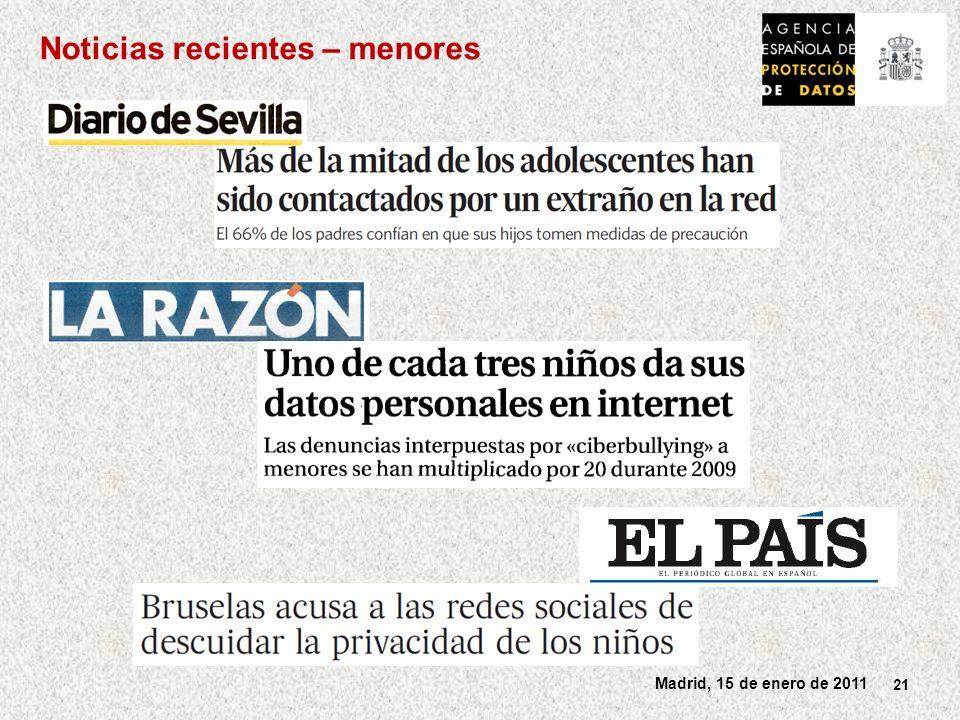 21 Madrid, 15 de enero de 2011 Noticias recientes – menores