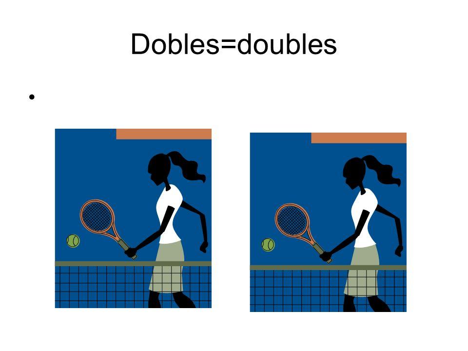 Dobles=doubles