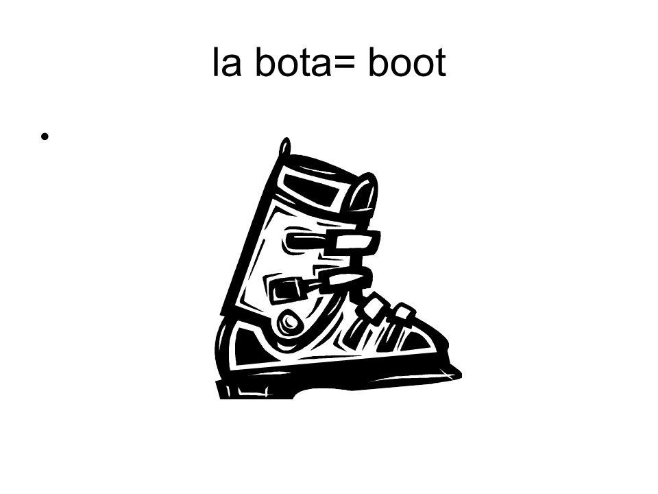 la bota= boot
