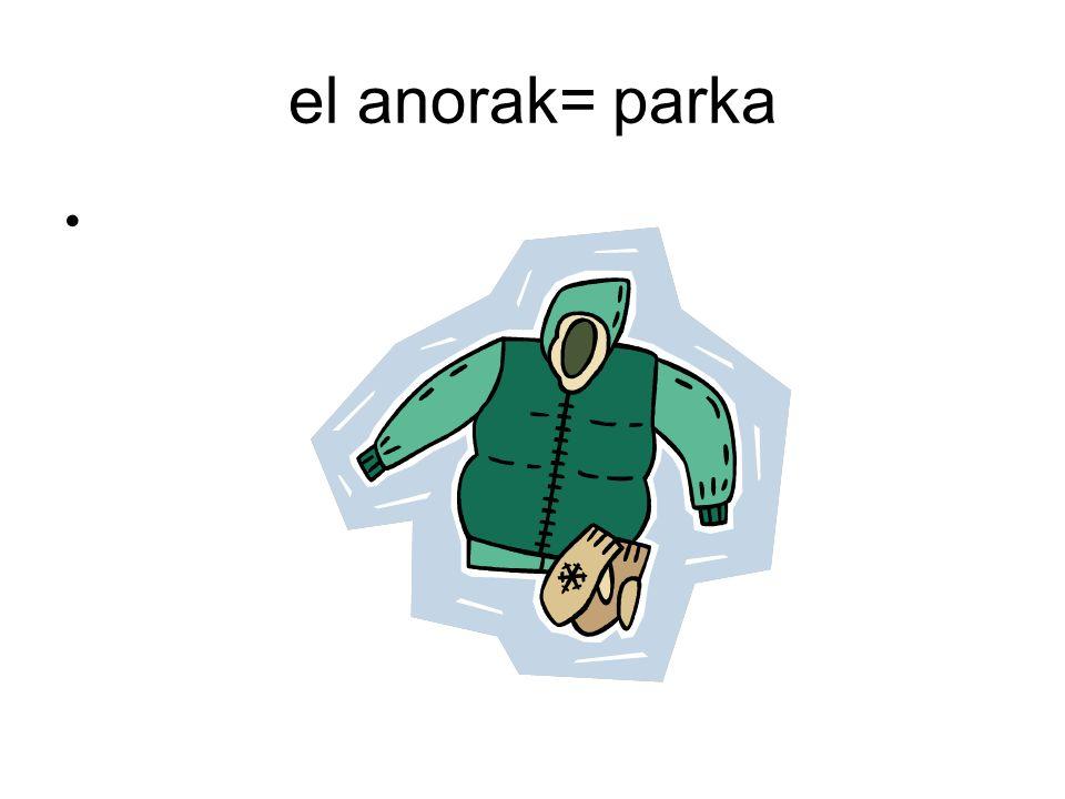 el anorak= parka