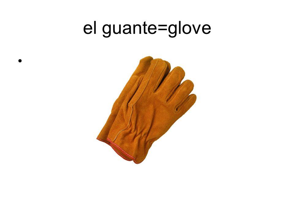 el guante=glove