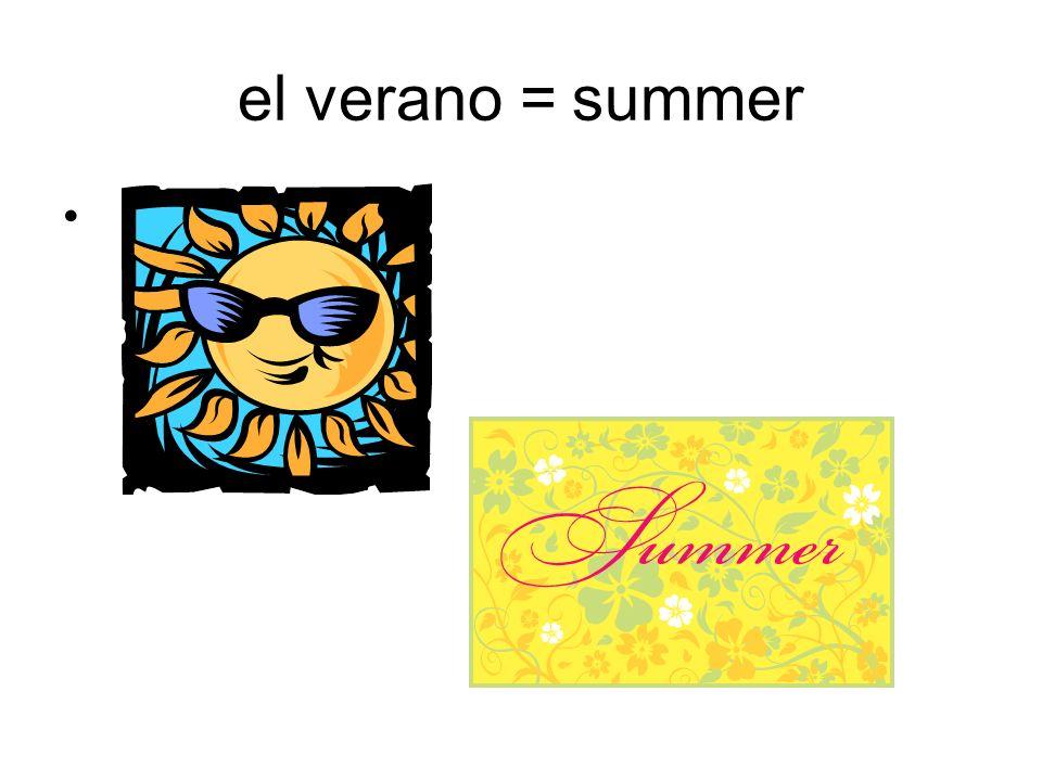 el verano = summer