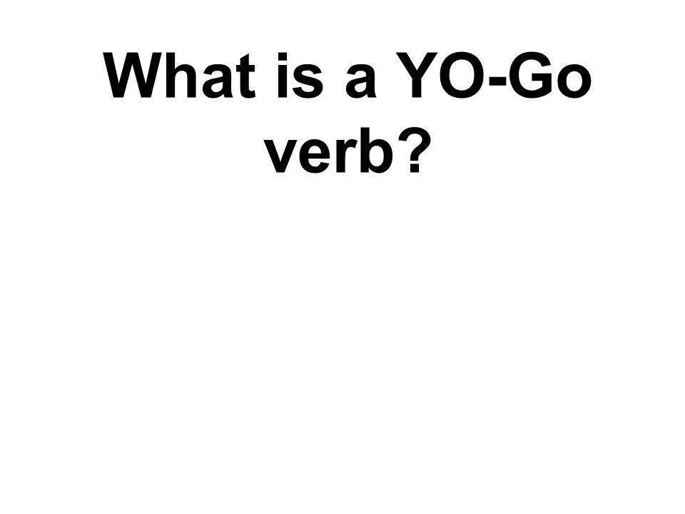 What is a YO-Go verb?