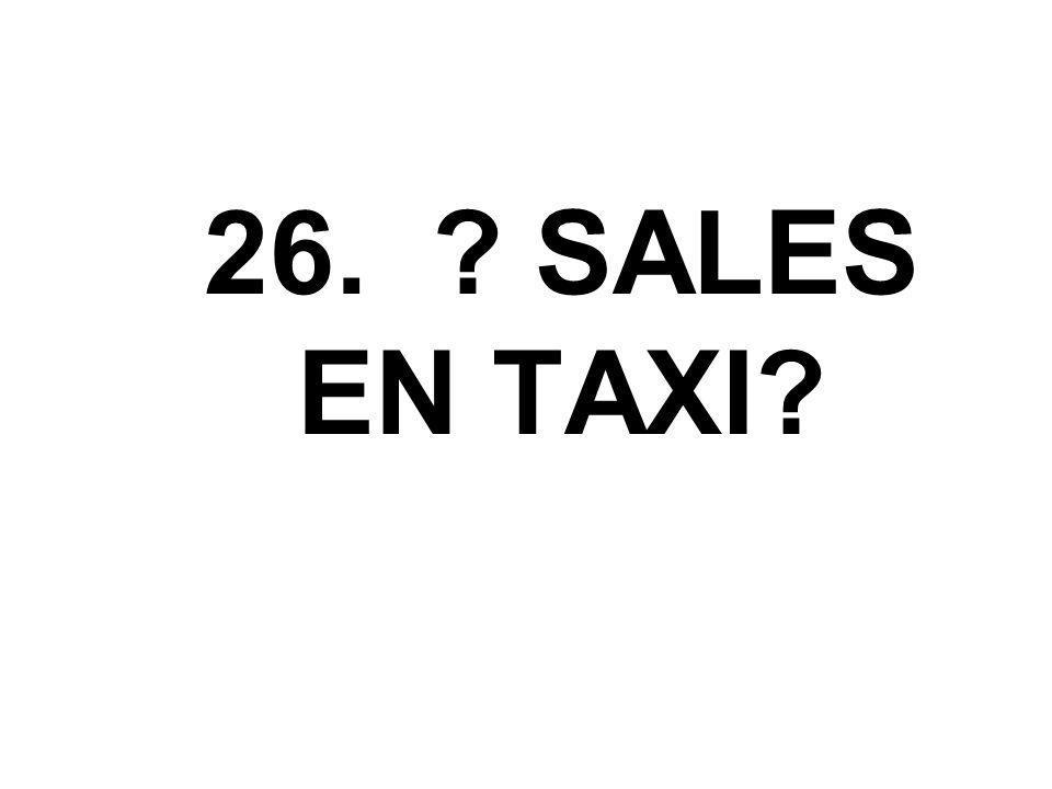 26. ? SALES EN TAXI?