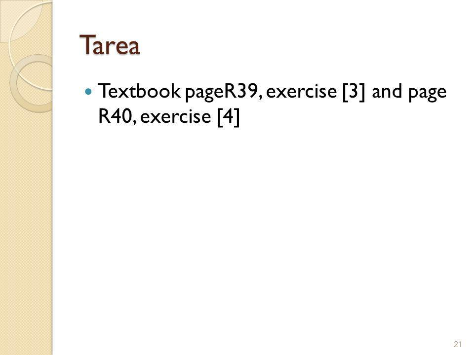 Tarea Textbook pageR39, exercise [3] and page R40, exercise [4] 21