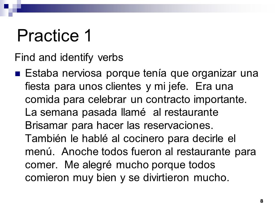 Practice 2 Translate using the preterite or imperfect as appropriate 1.