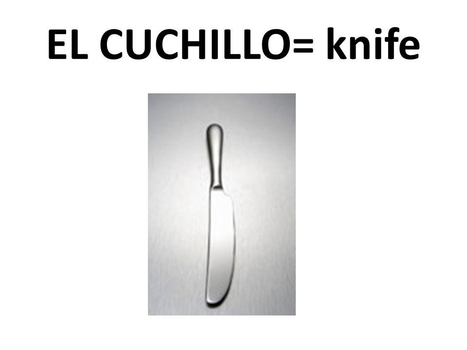 EL CUCHILLO= knife