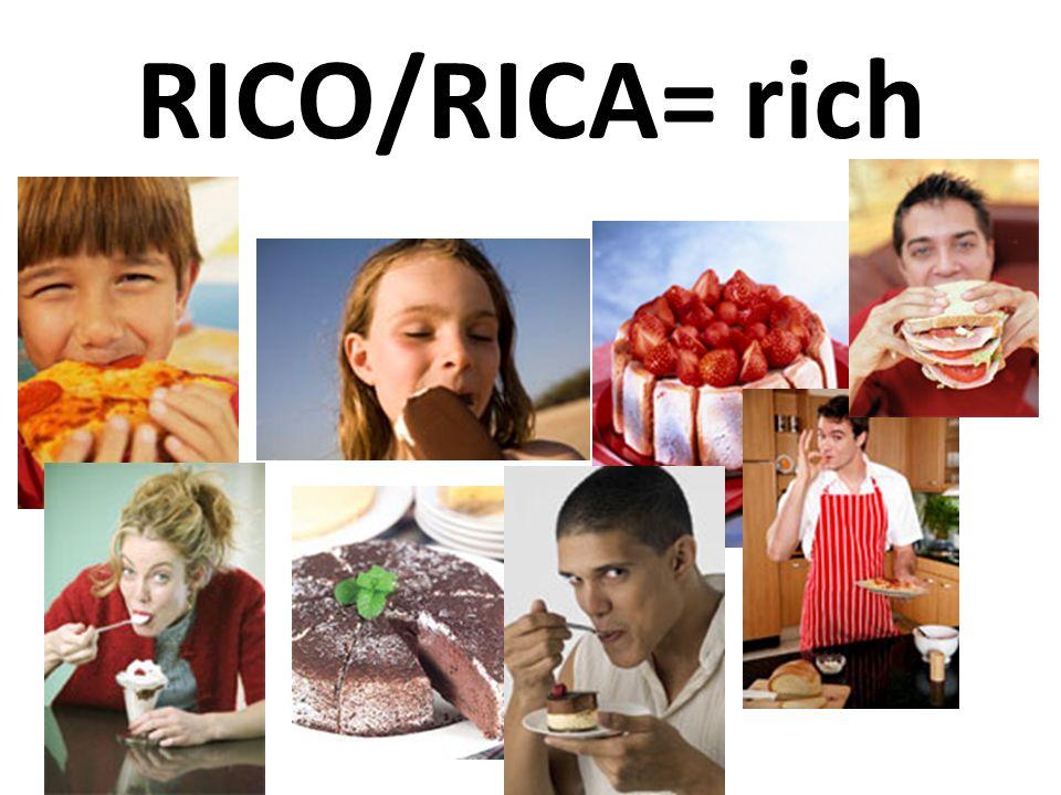 RICO/RICA= rich