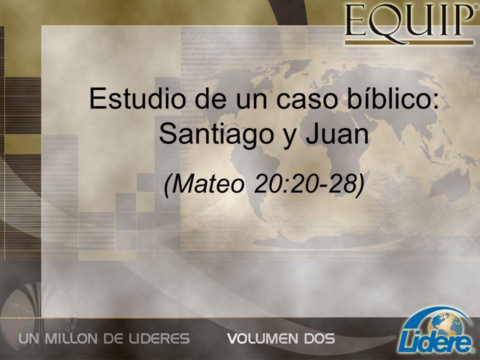 Estudio de un caso bíblico: Santiago y Juan (Mateo 20:20-28)