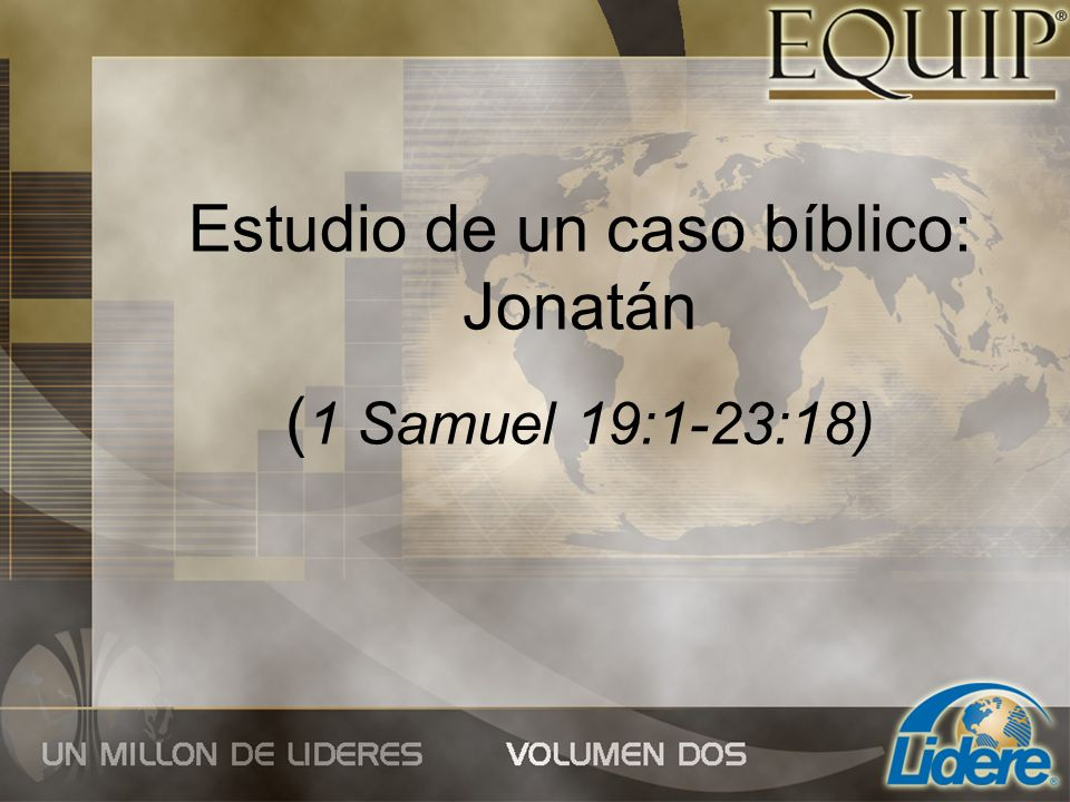 Estudio de un caso bíblico: Jonatán ( 1 Samuel 19:1-23:18)