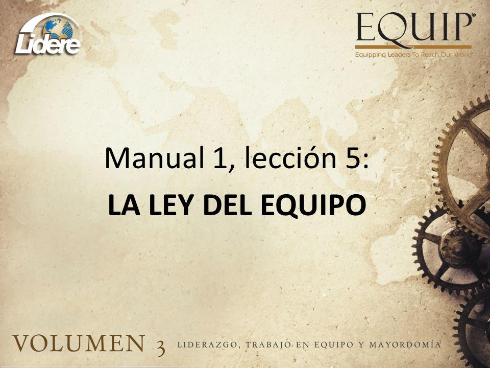 Manual 1, lección 5: LA LEY DEL EQUIPO