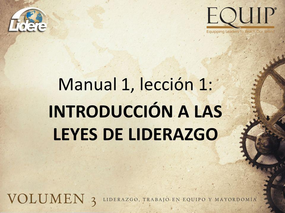 Manual 1, lección 1: INTRODUCCIÓN A LAS LEYES DE LIDERAZGO