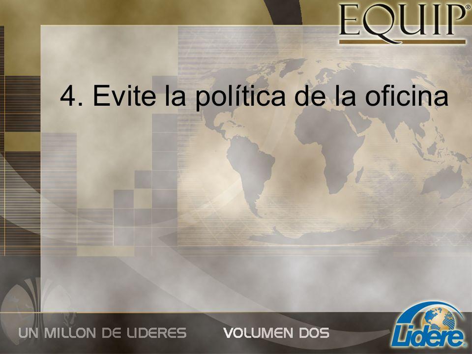 4. Evite la política de la oficina