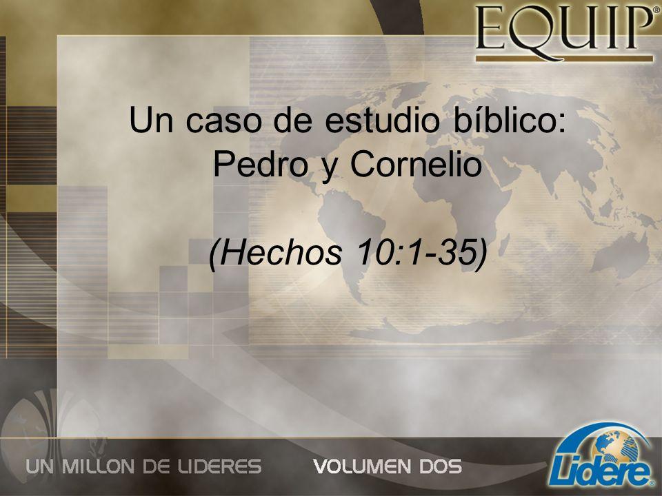 Un caso de estudio bíblico: Pedro y Cornelio (Hechos 10:1-35)