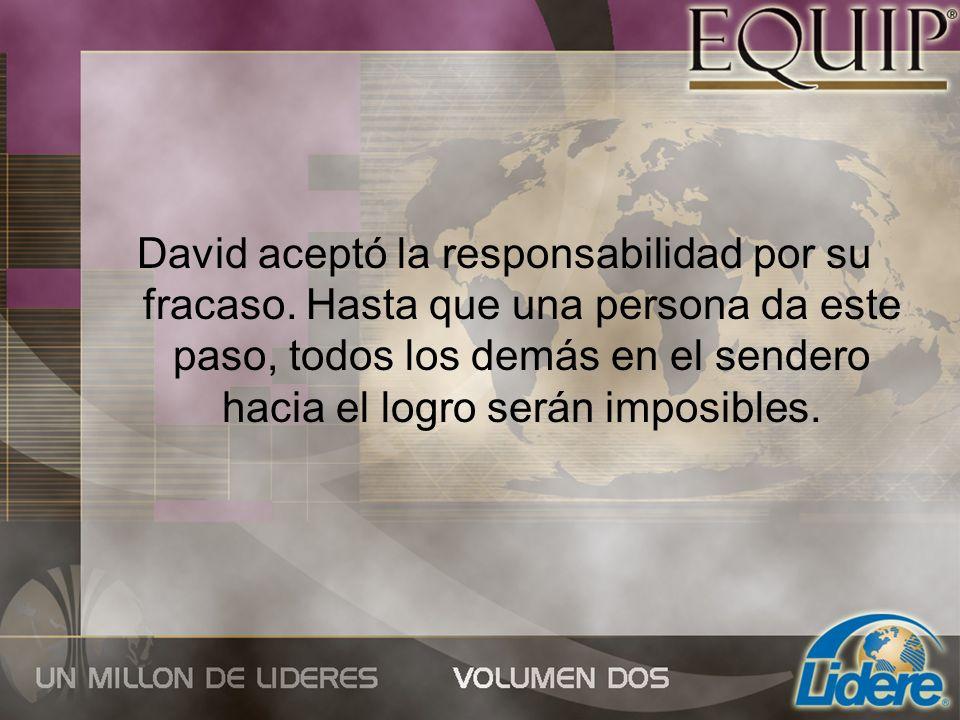 David aceptó la responsabilidad por su fracaso.
