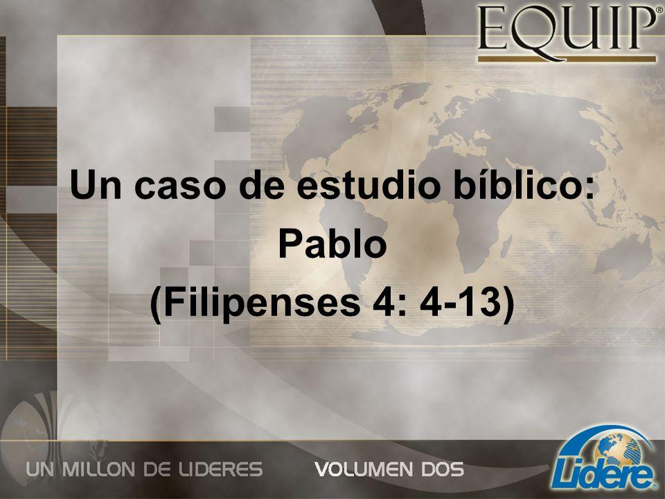 Un caso de estudio bíblico: Pablo (Filipenses 4: 4-13)