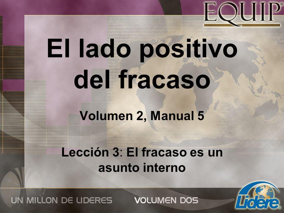 El lado positivo del fracaso Volumen 2, Manual 5 Lección 3: El fracaso es un asunto interno