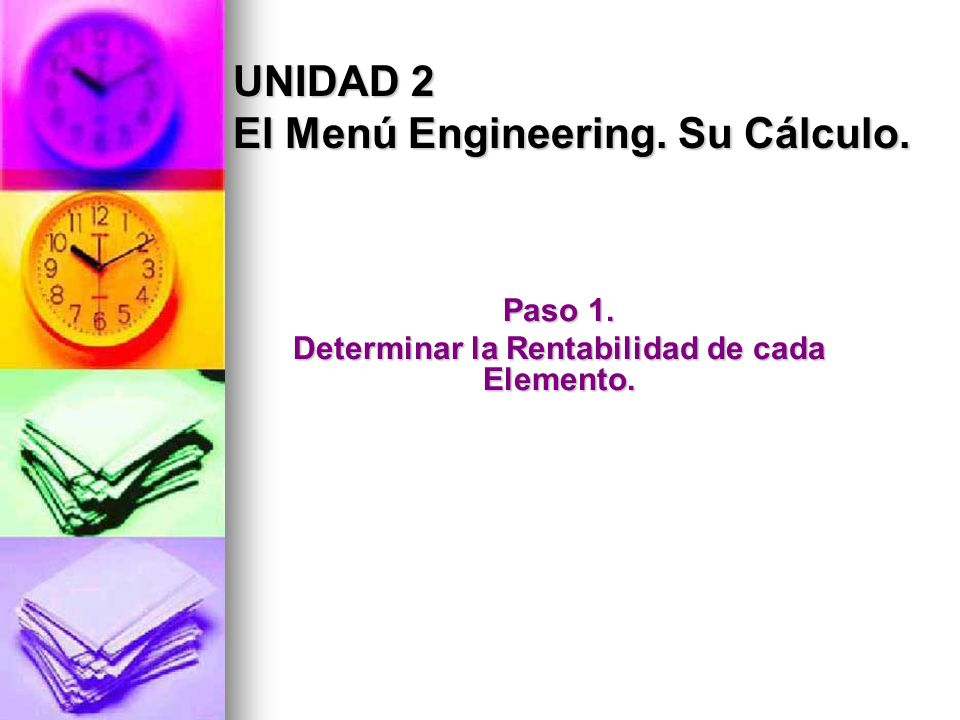 Paso 1. Determinar la Rentabilidad de cada Elemento. UNIDAD 2 El Menú Engineering. Su Cálculo.