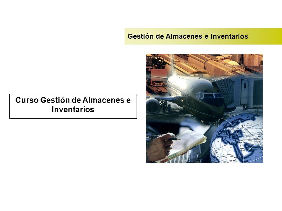 Maestría en Logística Gestión de Almacenes e Inventarios Curso Gestión de Almacenes e Inventarios