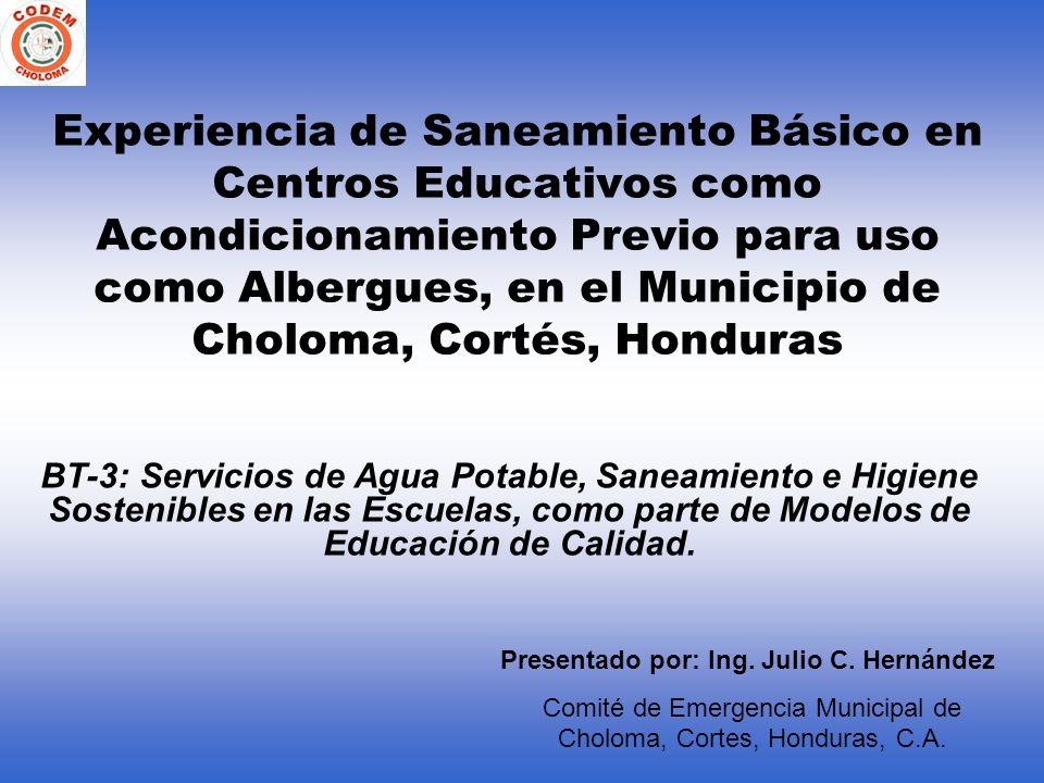Experiencia de Saneamiento Básico en Centros Educativos como Acondicionamiento Previo para uso como Albergues, en el Municipio de Choloma, Cortés, Hon