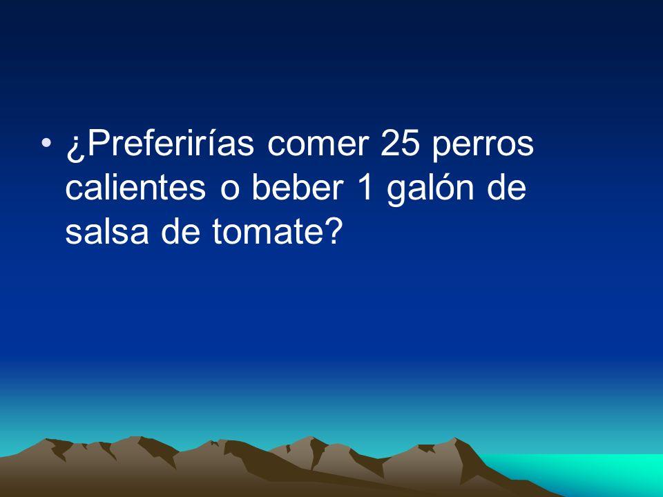 ¿Preferirías comer 25 perros calientes o beber 1 galón de salsa de tomate