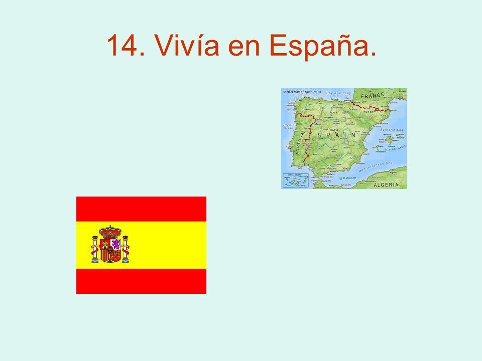 14. Vivía en España.
