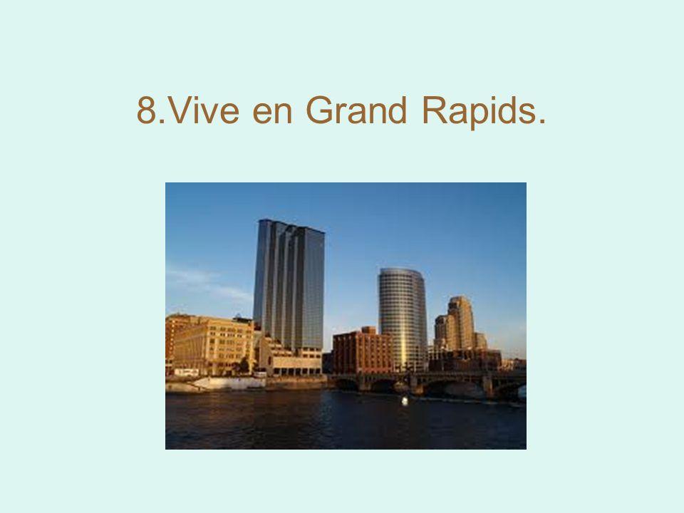 8.Vive en Grand Rapids.