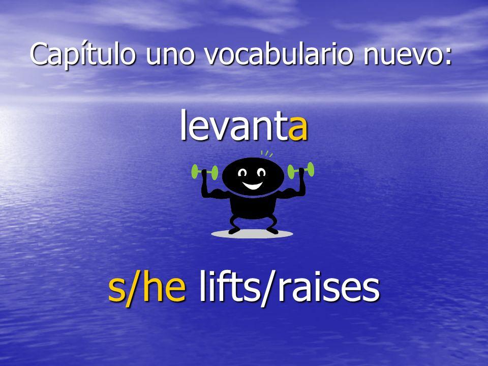 Capítulo uno vocabulario nuevo: besa s/he kisses
