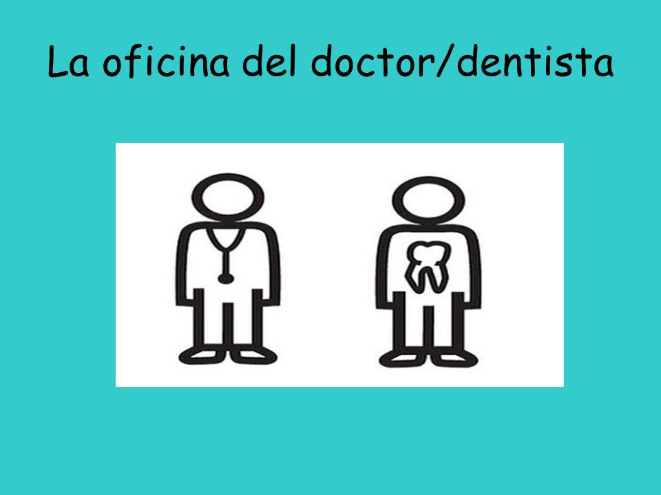 La oficina del doctor/dentista
