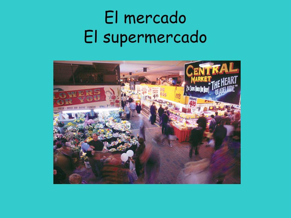 El mercado El supermercado
