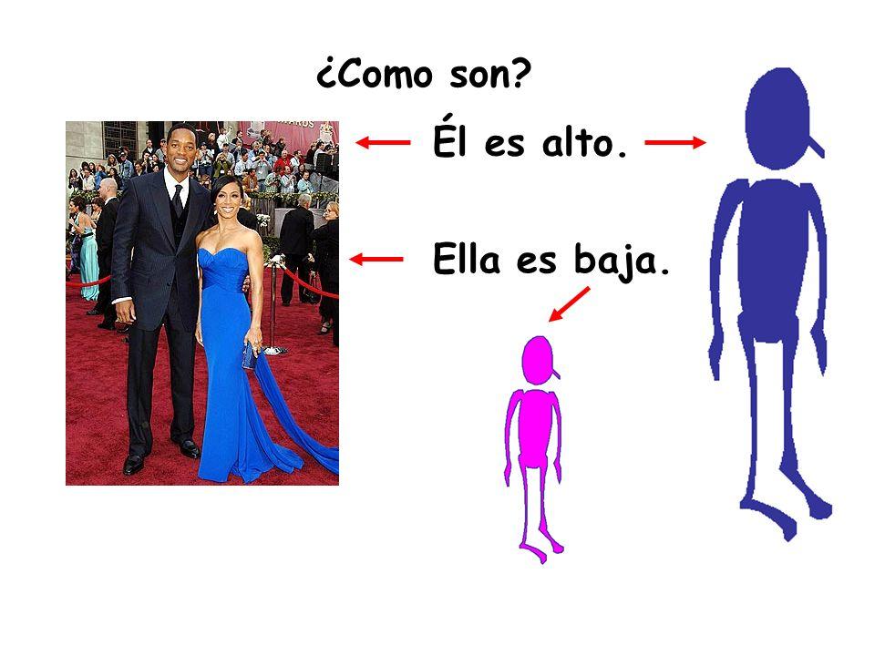 ¿Como son? Él es alto. Ella es baja.