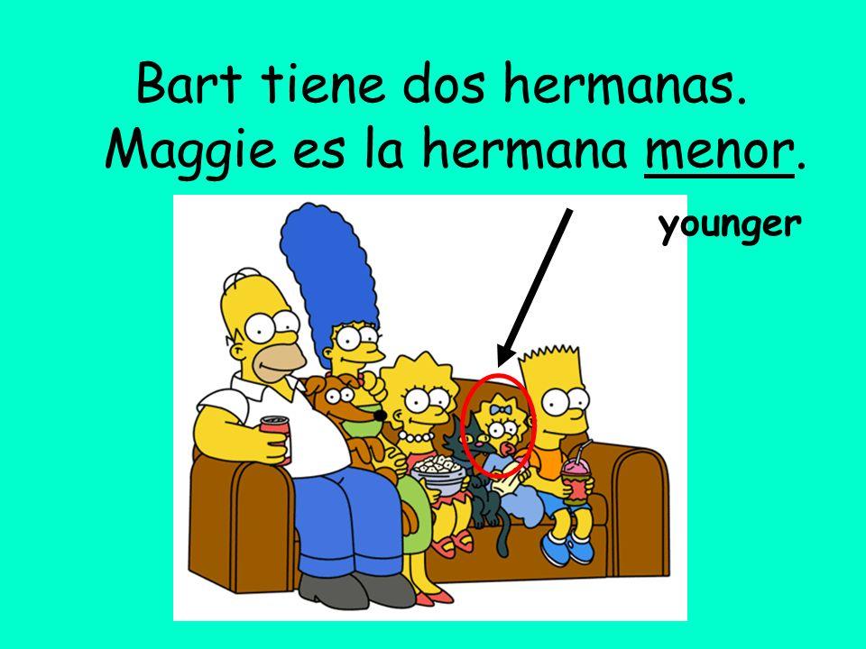 Maggie es la hermana menor. Bart tiene dos hermanas. younger