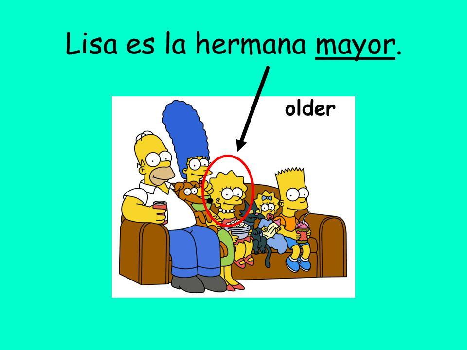 Lisa es la hermana mayor. older