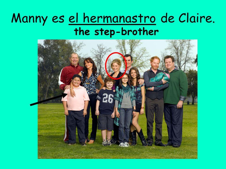 Manny es el hermanastro de Claire. the step-brother