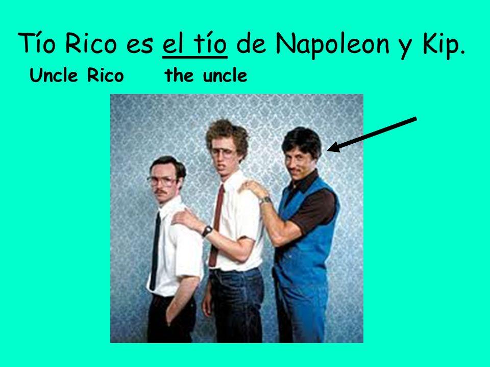 Tío Rico es el tío de Napoleon y Kip. Uncle Rico the uncle