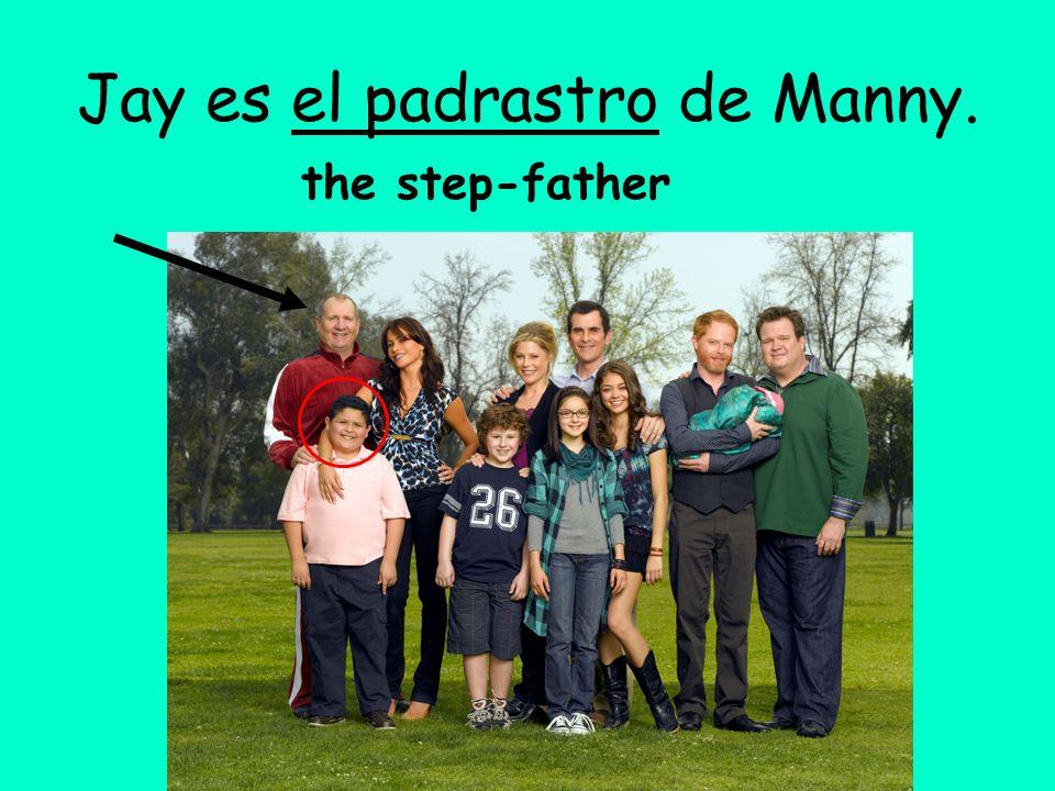 Jay es el padrastro de Manny. the step-father