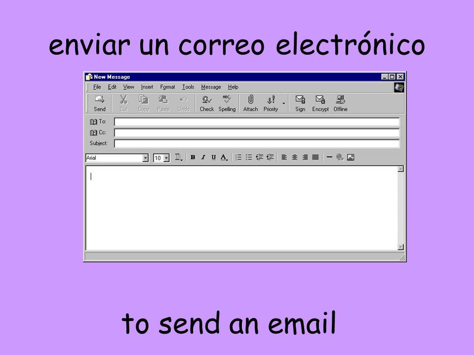 enviar un correo electrónico to send an email