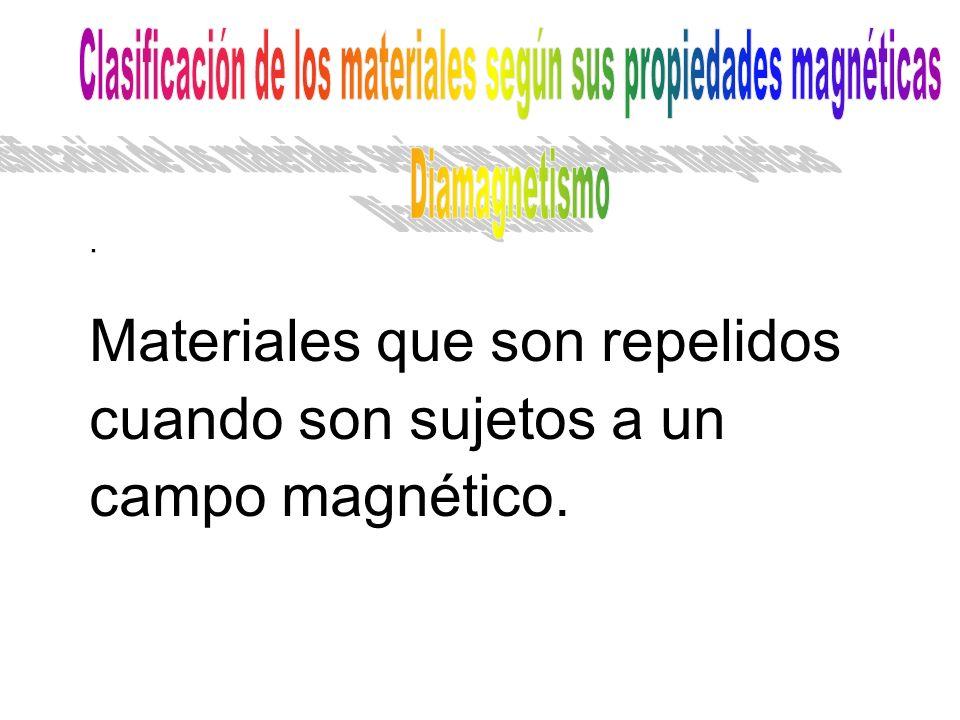 . Materiales que son repelidos cuando son sujetos a un campo magnético.
