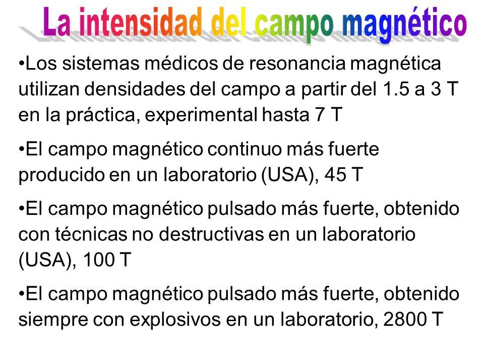 Los sistemas médicos de resonancia magnética utilizan densidades del campo a partir del 1.5 a 3 T en la práctica, experimental hasta 7 T El campo magn