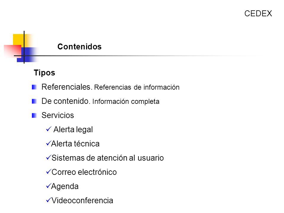 Tipos Referenciales. Referencias de información De contenido. Información completa Servicios Alerta legal Alerta técnica Sistemas de atención al usuar