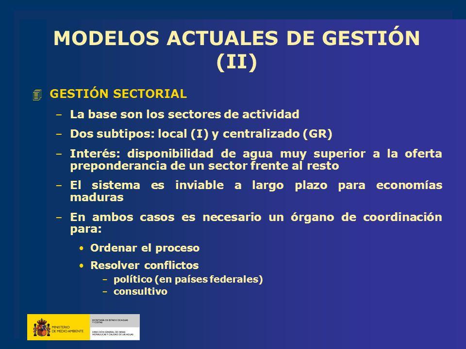 MODELOS ACTUALES DE GESTIÓN (II) 4GESTIÓN SECTORIAL –La base son los sectores de actividad –Dos subtipos: local (I) y centralizado (GR) –Interés: disp