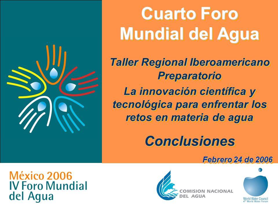 Cuarto Foro Mundial del Agua Taller Regional Iberoamericano Preparatorio La innovación científica y tecnológica para enfrentar los retos en materia de