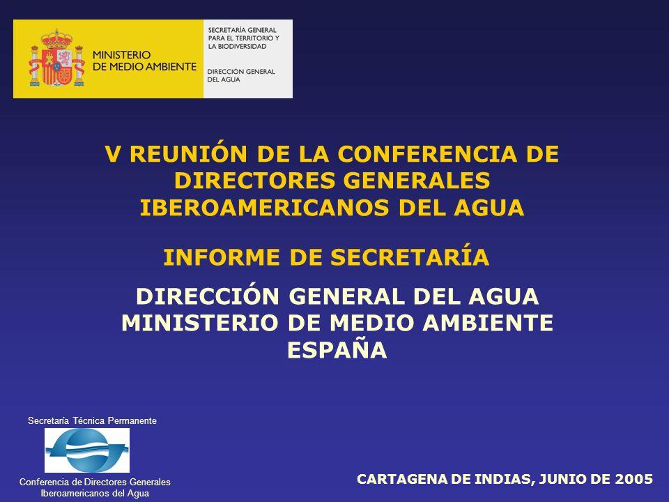 Secretaría Técnica Permanente Conferencia de Directores Generales Iberoamericanos del Agua DIRECCIÓN GENERAL DEL AGUA MINISTERIO DE MEDIO AMBIENTE ESP