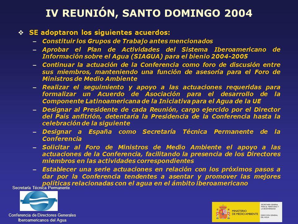 Secretaría Técnica Permanente Conferencia de Directores Generales Iberoamericanos del Agua IV REUNIÓN, SANTO DOMINGO 2004 SE adoptaron los siguientes