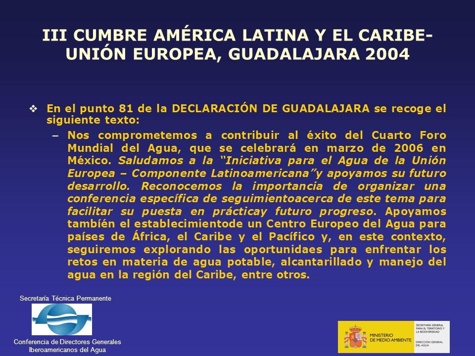 Secretaría Técnica Permanente Conferencia de Directores Generales Iberoamericanos del Agua III CUMBRE AMÉRICA LATINA Y EL CARIBE- UNIÓN EUROPEA, GUADA