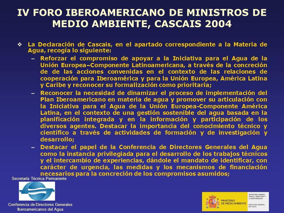 Secretaría Técnica Permanente Conferencia de Directores Generales Iberoamericanos del Agua IV FORO IBEROAMERICANO DE MINISTROS DE MEDIO AMBIENTE, CASC