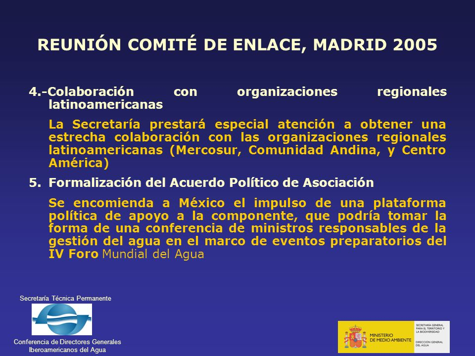 Secretaría Técnica Permanente Conferencia de Directores Generales Iberoamericanos del Agua REUNIÓN COMITÉ DE ENLACE, MADRID 2005 4.-Colaboración con o