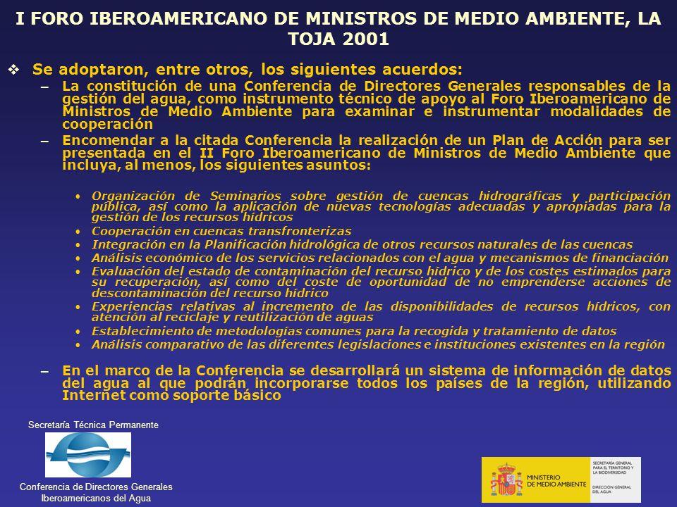 Secretaría Técnica Permanente Conferencia de Directores Generales Iberoamericanos del Agua I FORO IBEROAMERICANO DE MINISTROS DE MEDIO AMBIENTE, LA TO