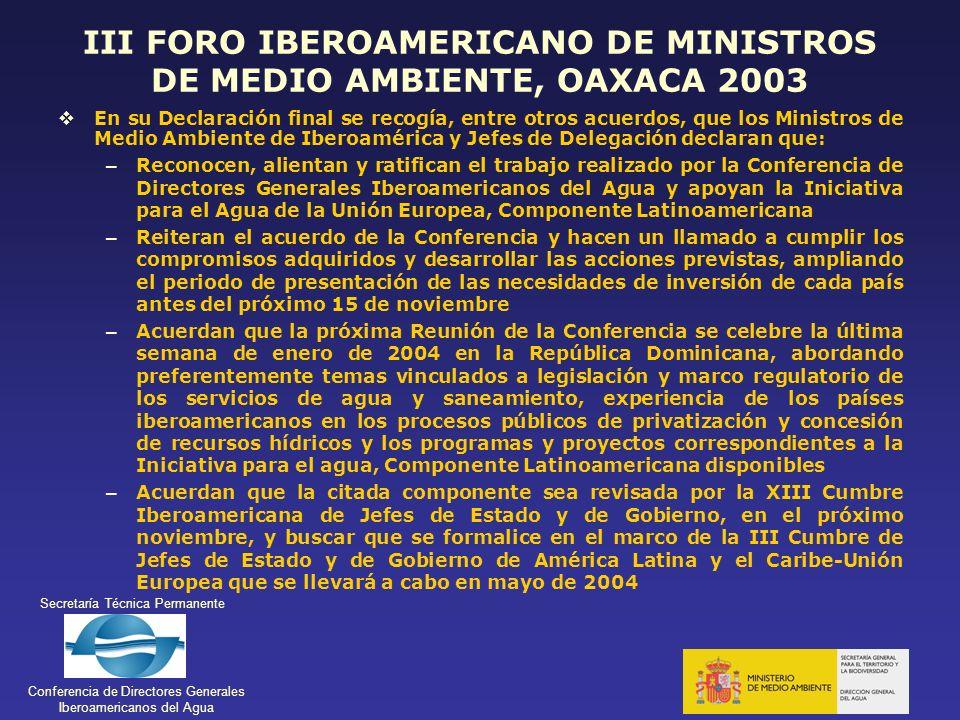 Secretaría Técnica Permanente Conferencia de Directores Generales Iberoamericanos del Agua III FORO IBEROAMERICANO DE MINISTROS DE MEDIO AMBIENTE, OAX